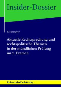 Berkemeyer - Aktuelle Rechtsprechung und rechtspolitische Themen in der mündlichen Prüfung im 2. Examen