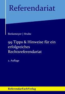 Berkemeyer/Hrube - 99 Tipps & Hinweise für ein erfolgreiches Rechtsreferendariat